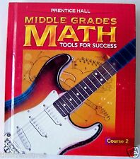 Prentice Hall MIDDLE GRADES MATH : Tools for Success COURSE 2 Hardcvr Student Ed