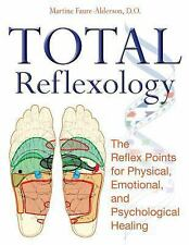 Total Reflexology: The Reflex Points for Physical, Emotional, and Psychological