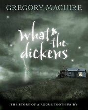 What-The-Dickens: The Story of a Rogue Tooth Fairy,ACCEPTABLE Book