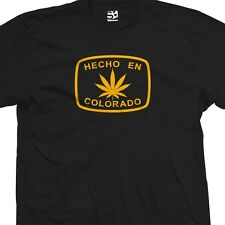 Hecho en Colorado WEED T-Shirt - Marijuana Leaf Grown Made in All Sizes & Colors