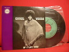 1970 CAROL WOODS If I Let You 7/45 [unplayed] RARE PORTUGAL UNIQUE SLEEVE SOUL