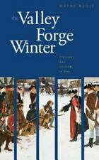 The Valley Forge Winter: Civilians and Soldiers in War, Bodle, Wayne, Good Book
