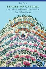 Stages of Capital: Law, Culture, and Market Governance in Late Colonial India