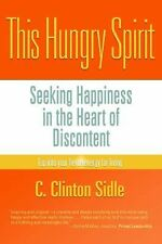 This Hungry Spirit : Seeking Happiness in the Heart of Discontent (Paperback)