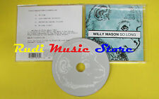 CD Singolo WILLY MASON So Long EU EMI no lp mc dvd (S15)