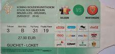 TICKET 25.5.2012 Belgien Belgium - Montenegro