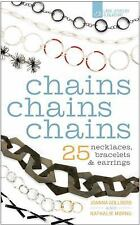 Chains Chains Chains: 25 Necklaces, Bracelets & Earrings by Gollberg, Joanna, M