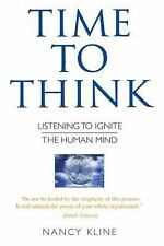 Time to Think: Listening to Ignite the Human Mind, Kline, Nancy