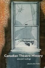 Canadian Theatre History: Selected Readings