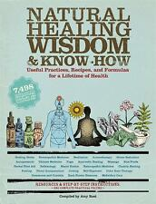 Natural Healing Wisdom and Know-How : Useful Practices, Recipes, and Formulas...