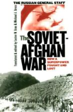 The Soviet-Afghan War : How a Superpower Fought and Lost (2004, Hardcover)