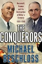 THE CONQUERORS Military History Book WWII Roosevelt Truman Defeat Germany 1945