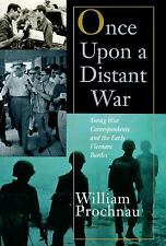 Once Upon a Distant War:: Young War Correspondents and the Early Vietn-ExLibrary