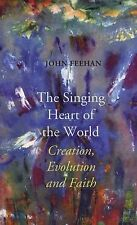 The Singing Heart of the World: Creation, Evolution and Faith