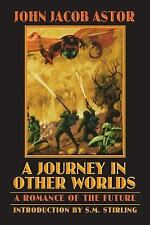 A Journey in Other Worlds: A Romance of the Future (Bison Frontiers of Imaginati