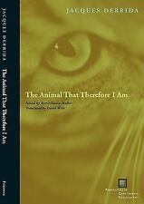 Perspectives in Continental Philosophy: The Animal That Therefore I Am by...
