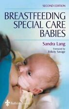 Breastfeeding Special Care Babies by Sandra Lang (2002, Paperback, Revised)