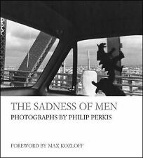 The Sadness of Men by Philip Perkis (2008, Hardcover)