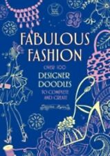 NEW - Fabulous Fashion: Over 100 Designer Doodles to Complete and Create