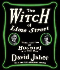 The Witch of Lime Street : Séance, Seduction, and Houdini in the Spirit World...