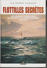 SIR BROOKS RICHARDS / FLOTTILLES SECRETES - Les liaisons clandestines en France