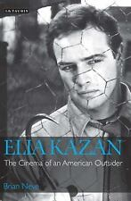 Elia Kazan: The Cinema of an American Outsider (Cinema and Society), Neve, Brian