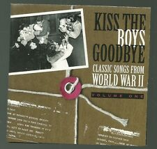 Kiss the Boys Goodbye Classic Songs from WWII Vol. 1 CD