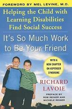 It's So Much Work to Be Your Friend: Helping the Child with Learning Disabilitie