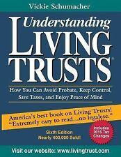 Understanding Living Trusts: How You Can Avoid Probate, Keep Control, Save Taxes