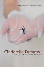 Cinderella Dreams: The Allure of the Lavish Wedding by Elizabeth H. Pleck,...