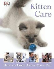 Kitten Care (How to Look After Your Pet),