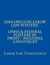 2014 Oregon Labor Law Posters: OSHA and Federal Posters in Print - Multiple...