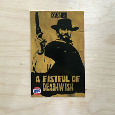 Deathwish skateboard vinyl sticker Fistful VHS vintage movie cowboy SK8 gun NRA