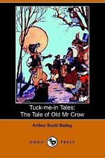 Tuck-Me-in Tales : The Tale of Old Mr Cro by Arthur Scott Bailey (2006,...
