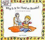 Why Is It So Hard to Breathe?: A First Look at...Asthma (First Look at-ExLibrary
