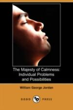The Majesty of Calmness : Individual Problems and Possibilities by William...