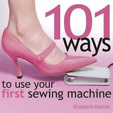 101 Ways to Use Your First Sewing Machine-ExLibrary