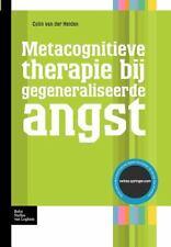 Protocollen Voor de GGZ: Metacognitieve Therapie Bij Gegeneraliseerde Angst...