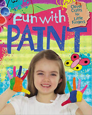 Clever Crafts For Little Fingers: Fun With Paint Lim, Annalees Very Good Book