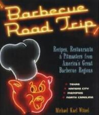 Barbecue Road Trip: Recipes, Restaurants, & Pitmasters from America's Great Barb