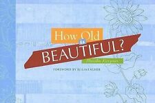 How Old Is Beautiful?