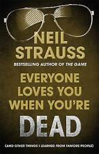 Everyone Loves You When You're Dead: (and Other Things I Learned From Famous...