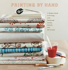 Printing by Hand: A Modern Guide to Printing with Handmade Stamps, Stencils, and