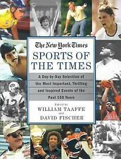 Sports of the Times: A Day-By-Day Selection of the Most Important, Thrilling and