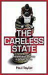 The Careless State: Wealth and Welfare in Britain Today, Paul Taylor, New Book