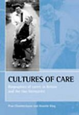 Cultures of Care: Biographies of Carers in Britain and the Two Germanies, King,