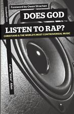 Does God Listen to Rap? Christians and the World's Most Controversial Music...