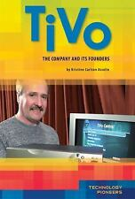 TiVo: The Company and Its Founders (Technology Pioneers)