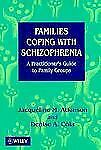 Families Coping with Schizophrenia: A Practitioner's Guide to Family G-ExLibrary