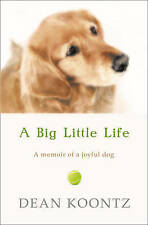 A Big Little Life by Dean Koontz (Paperback, 2009) New Book